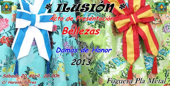 Presentación Bellezas y Damas de Honor 2013 Foguera Pla Metal