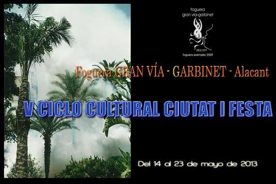 """V CICLO CULTURAL """"CIUTAT I FESTA"""" Foguera GRAN VÍA-GARBINET"""